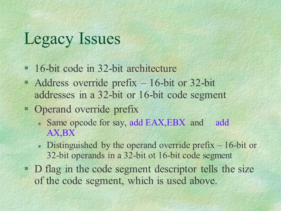 Legacy Issues 16-bit code in 32-bit architecture