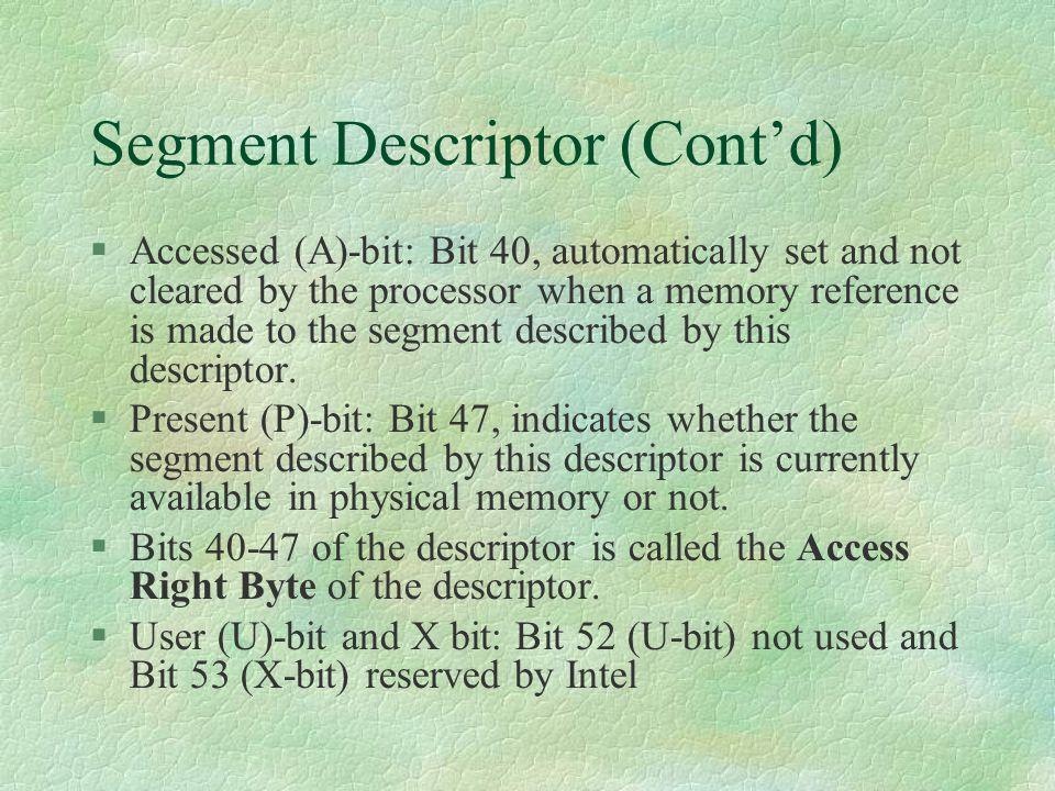Segment Descriptor (Cont'd)