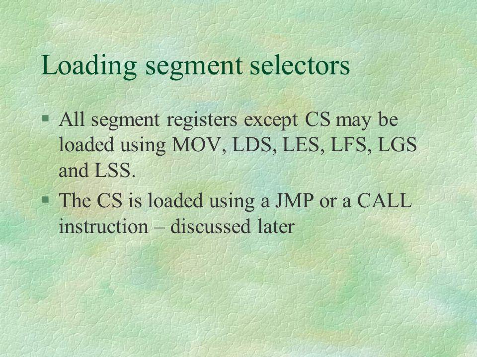 Loading segment selectors