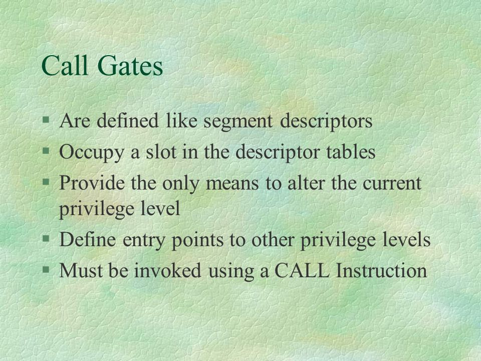 Call Gates Are defined like segment descriptors