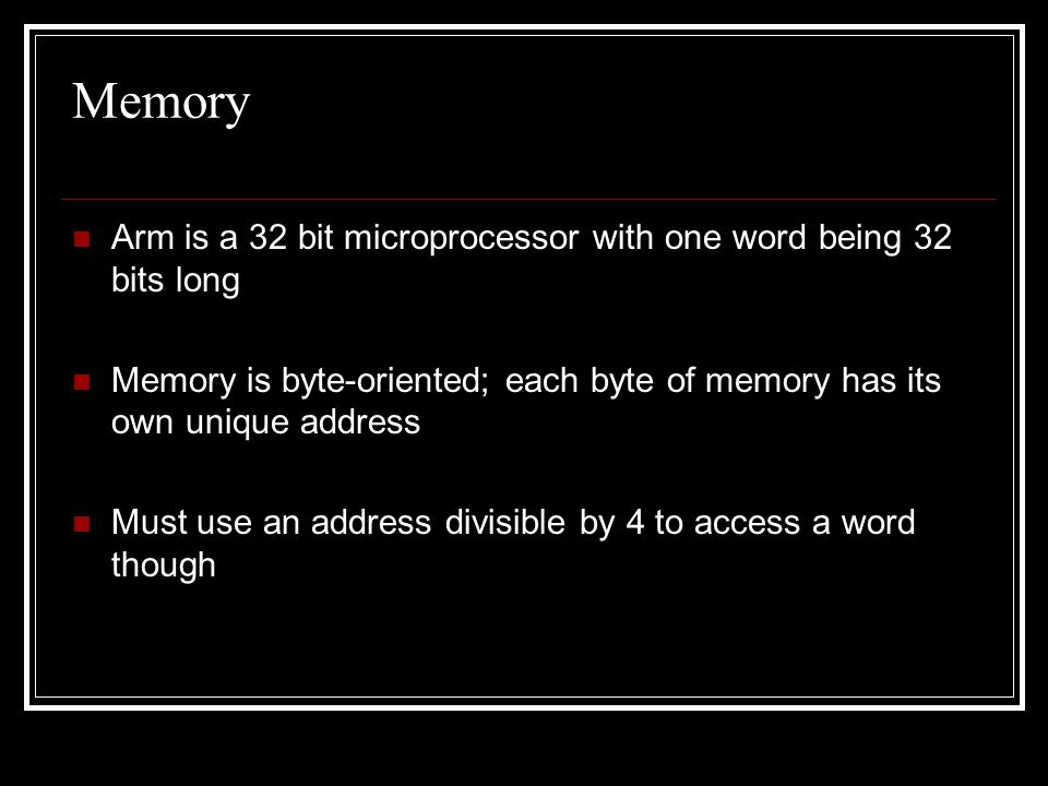 Memory Arm is a 32 bit microprocessor with one word being 32 bits long
