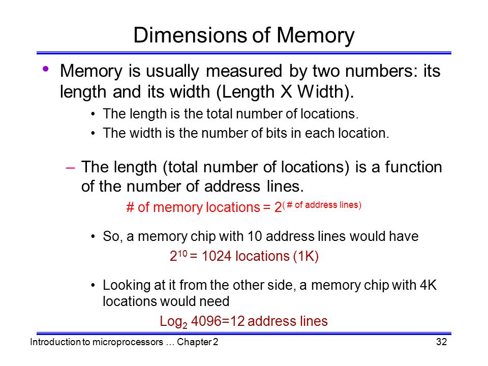 # of memory locations = 2( # of address lines)
