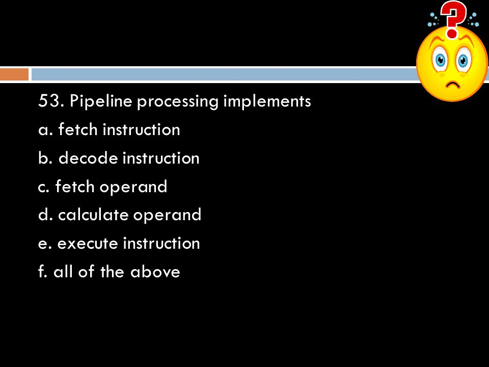 53. Pipeline processing implements
