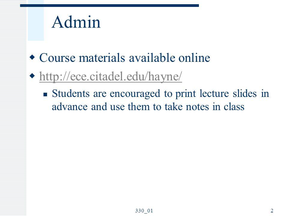 Admin Course materials available online http://ece.citadel.edu/hayne/