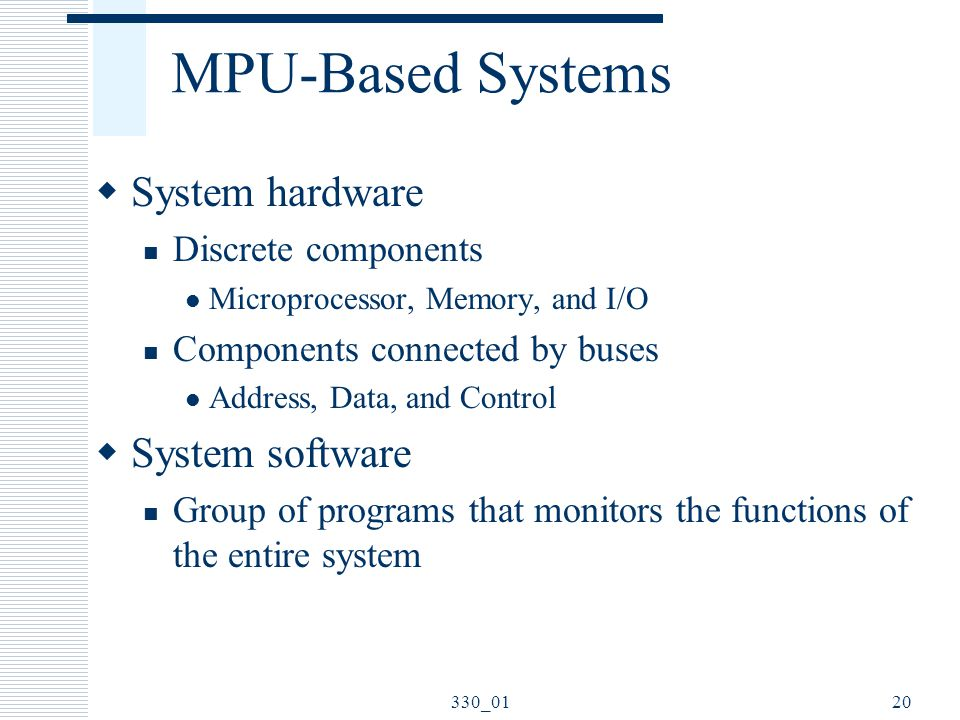 MPU-Based Systems System hardware System software Discrete components
