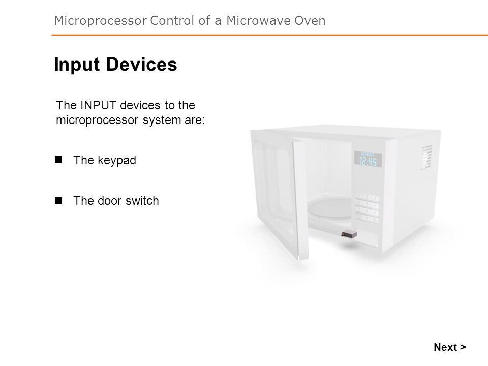 Input Devices The INPUT devices to the microprocessor system are: