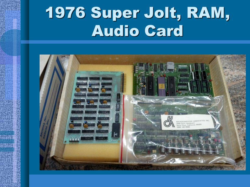 1976 Super Jolt, RAM, Audio Card
