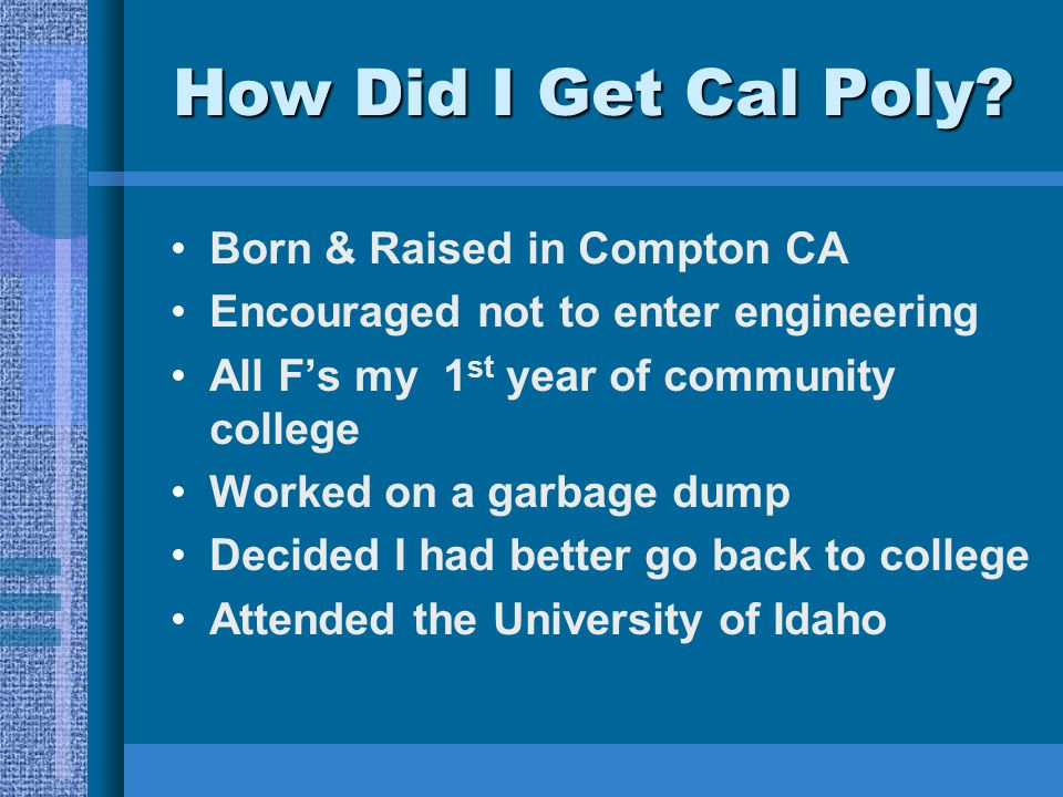 How Did I Get Cal Poly Born & Raised in Compton CA