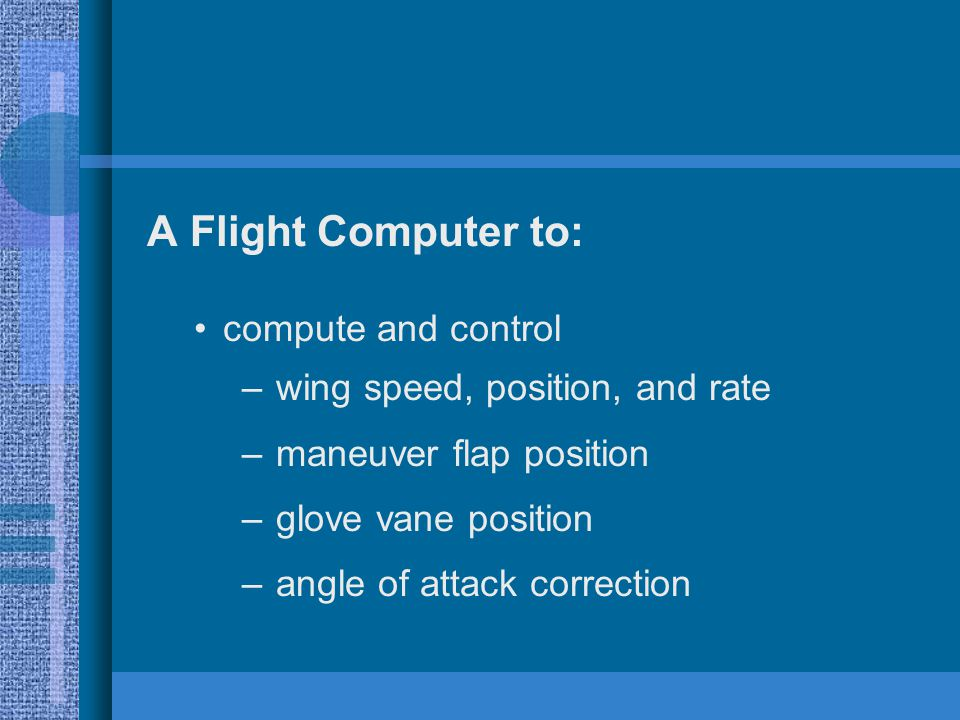A Flight Computer to: compute and control