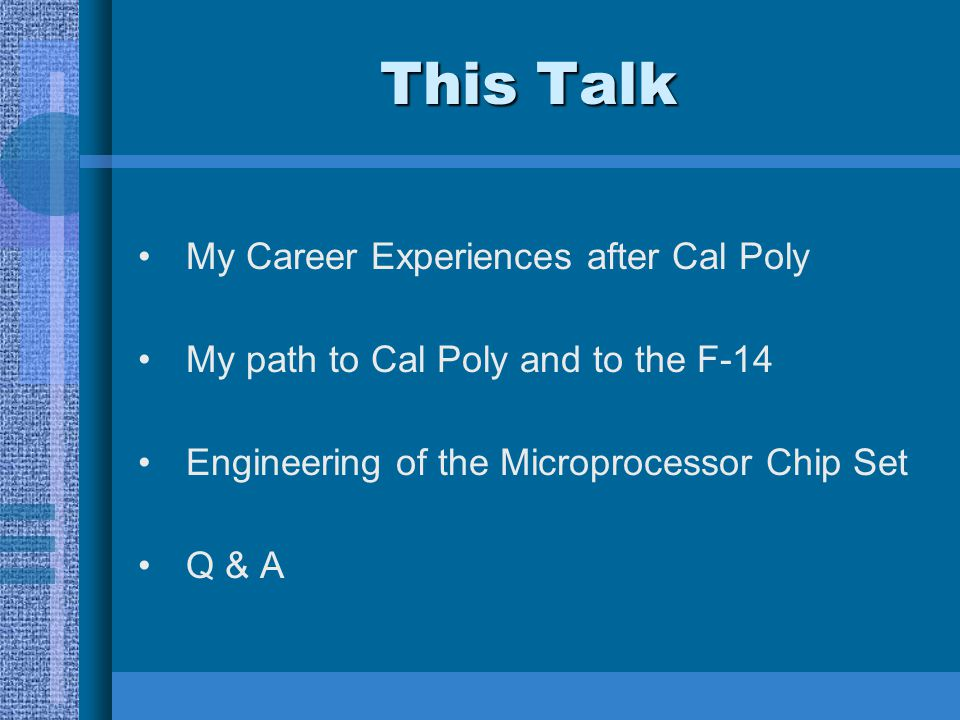 This Talk My Career Experiences after Cal Poly