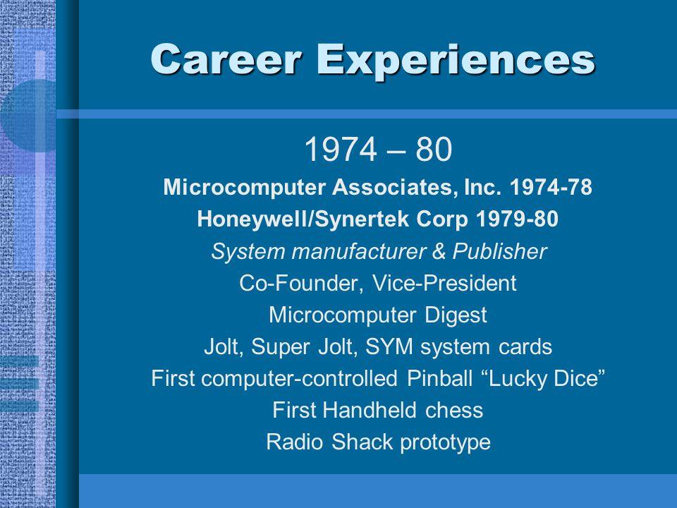 Microcomputer Associates, Inc. 1974-78 Honeywell/Synertek Corp 1979-80