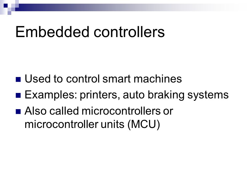 Embedded controllers Used to control smart machines
