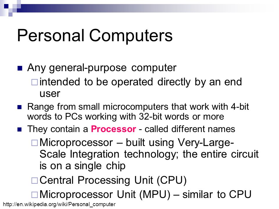 Personal Computers Any general-purpose computer