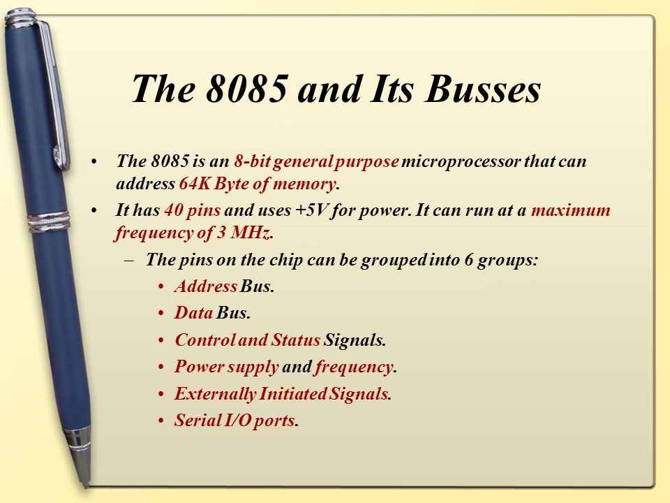 The 8085 and Its Busses The 8085 is an 8-bit general purpose microprocessor that can address 64K Byte of memory.