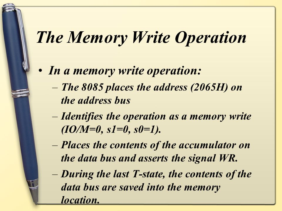 The Memory Write Operation