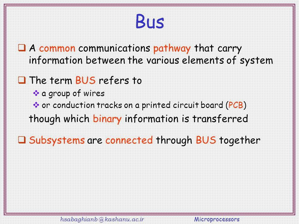 Bus A common communications pathway that carry information between the various elements of system. The term BUS refers to.
