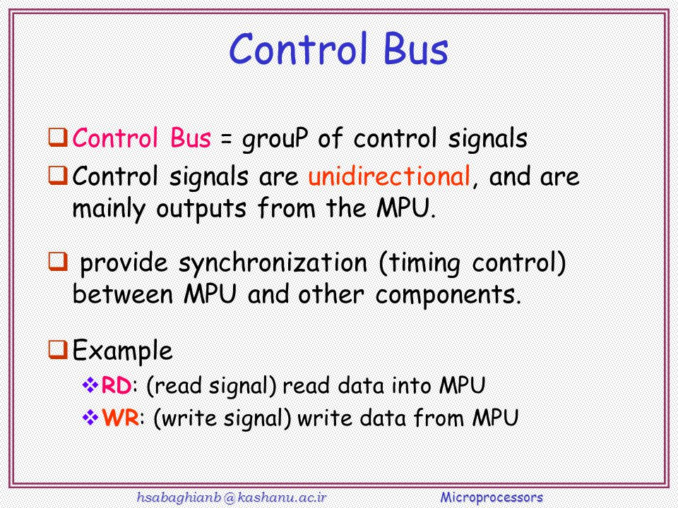 Control Bus Control Bus = grouP of control signals