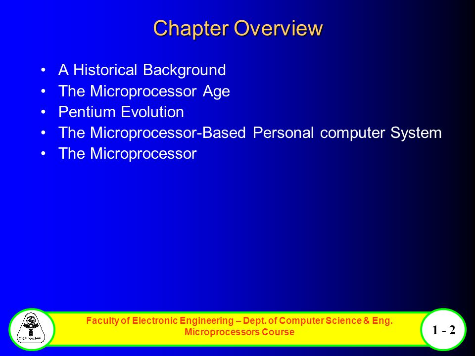 Chapter Overview A Historical Background The Microprocessor Age
