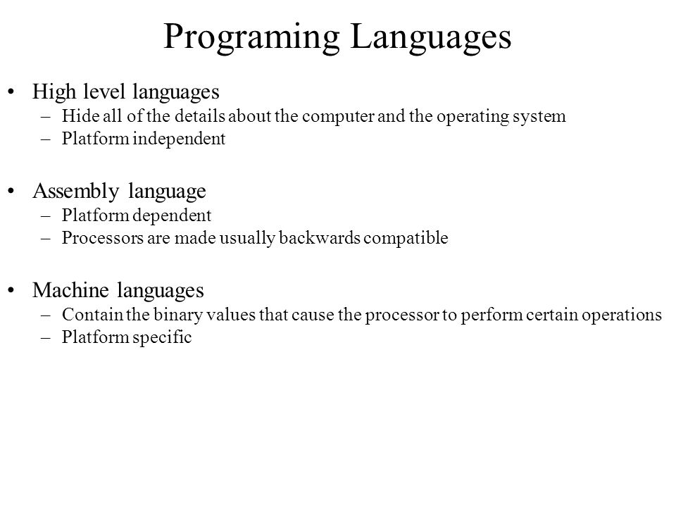 Programing Languages High level languages Assembly language