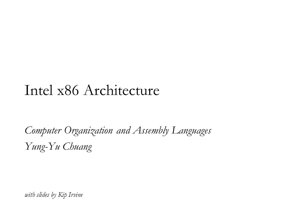Computer Organization and Assembly Languages Yung-Yu Chuang