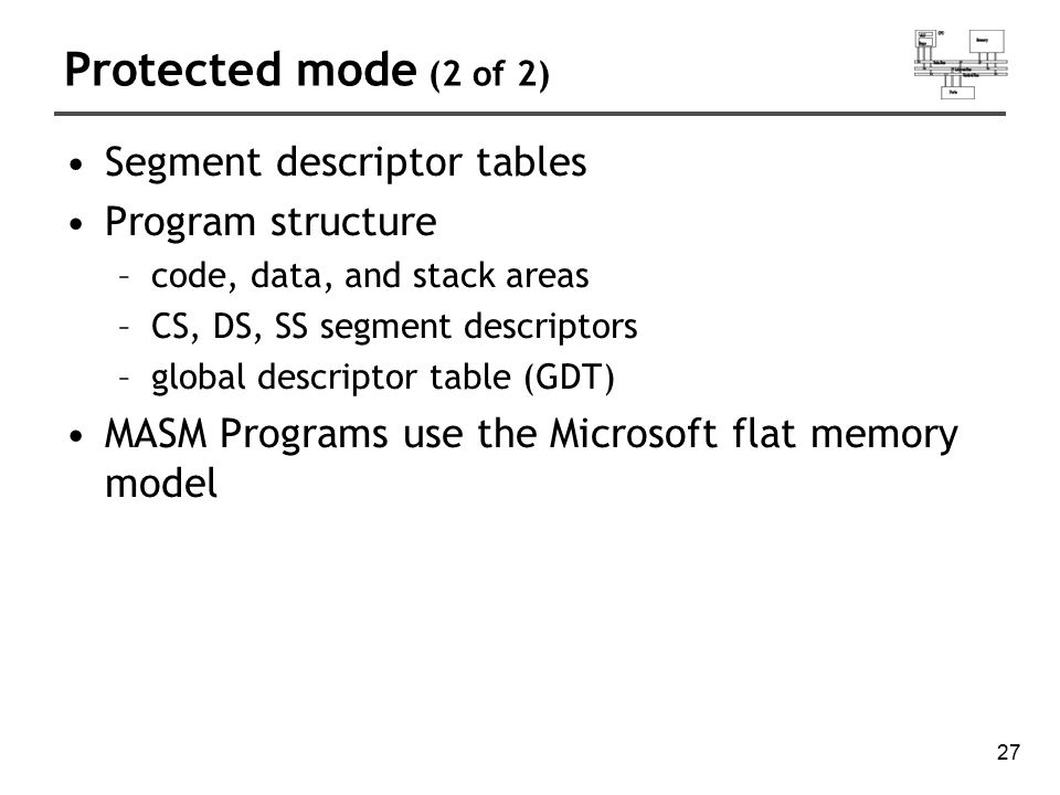 Protected mode (2 of 2) Segment descriptor tables Program structure