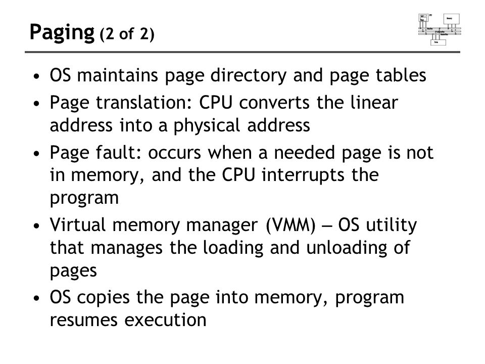 Paging (2 of 2) OS maintains page directory and page tables
