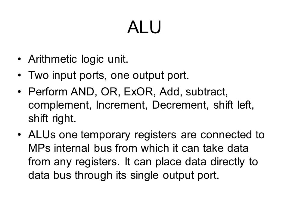 ALU Arithmetic logic unit. Two input ports, one output port.