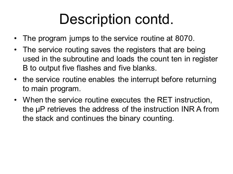Description contd. The program jumps to the service routine at 8070.
