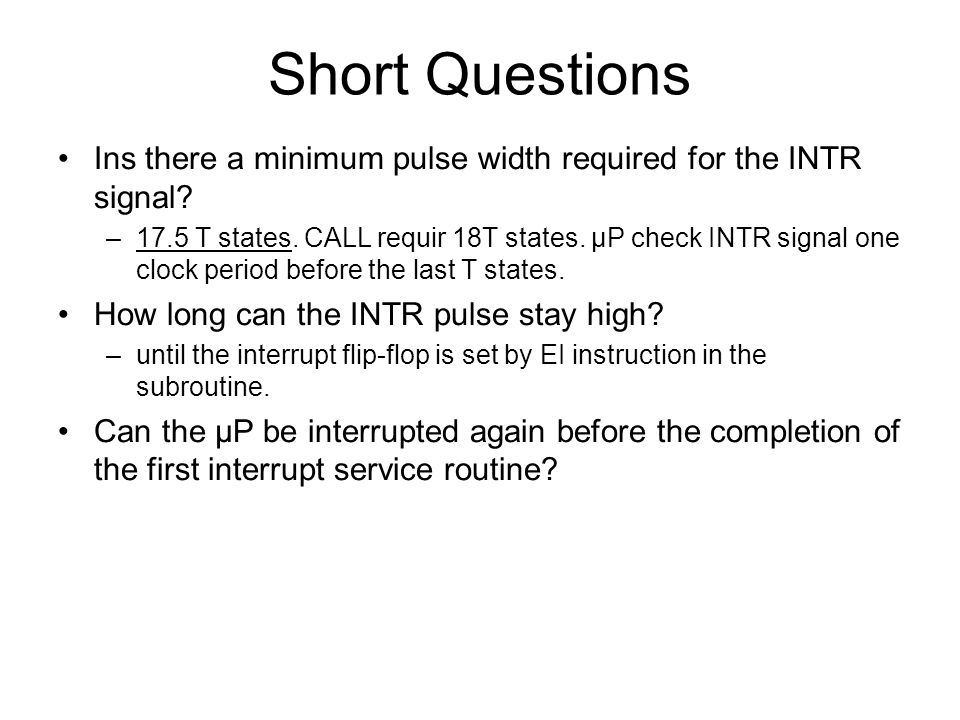 Short Questions Ins there a minimum pulse width required for the INTR signal