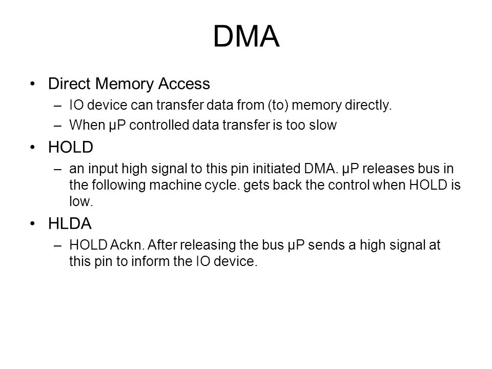 DMA Direct Memory Access HOLD HLDA