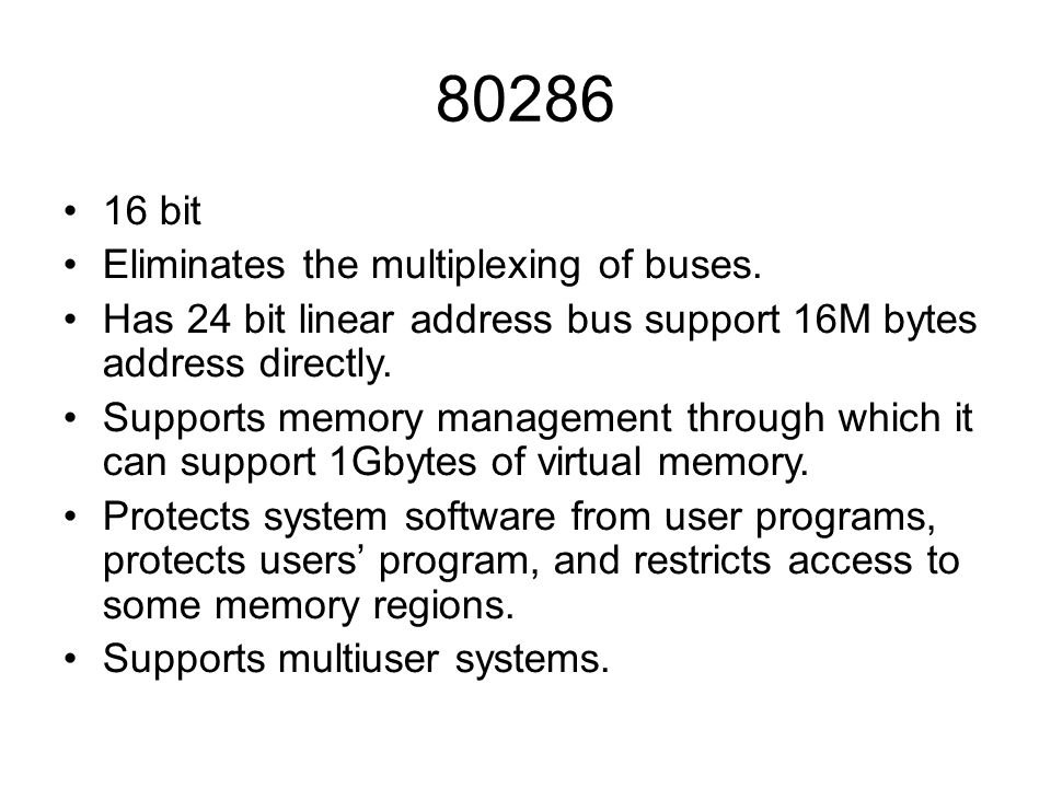 80286 16 bit Eliminates the multiplexing of buses.