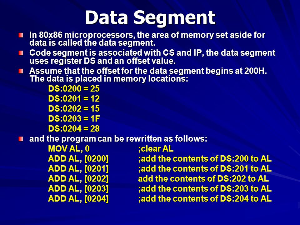 Data Segment In 80x86 microprocessors, the area of memory set aside for data is called the data segment.