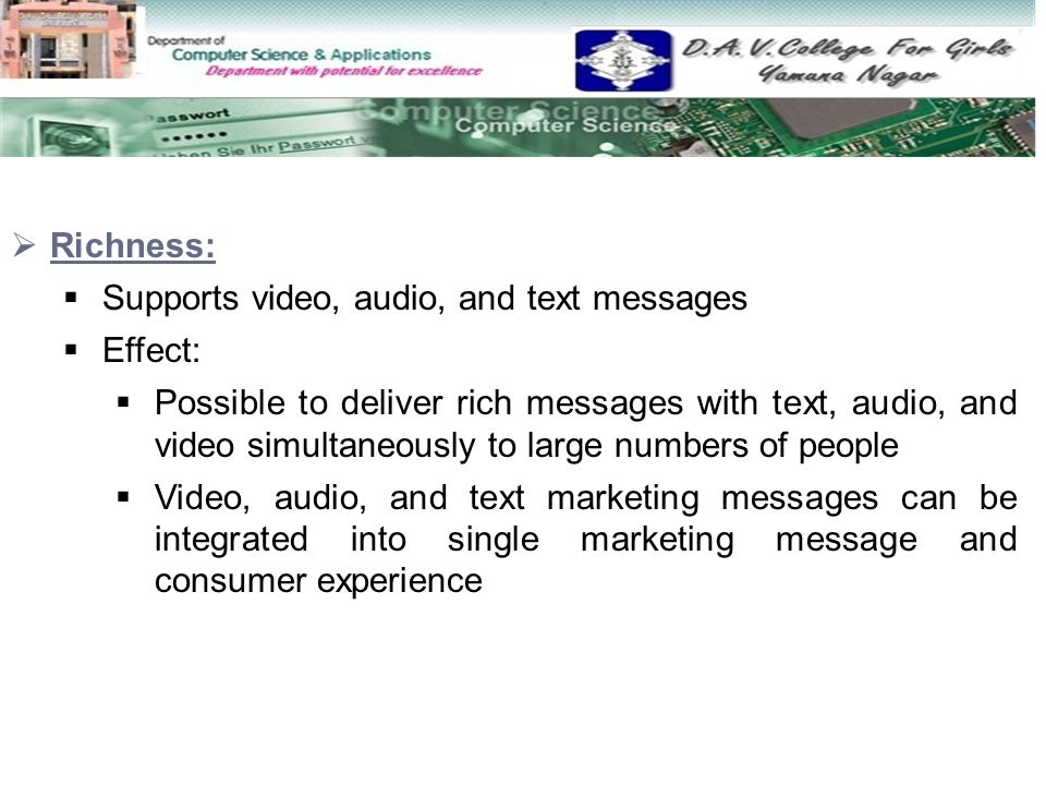 Richness: Supports video, audio, and text messages. Effect: