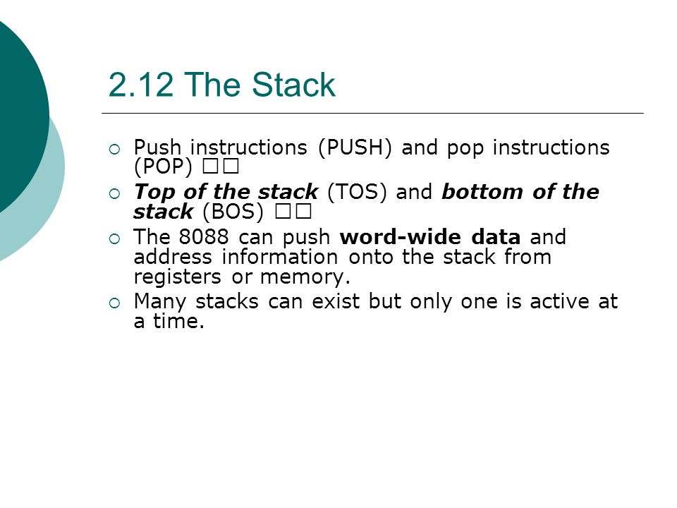 2.12 The Stack Push instructions (PUSH) and pop instructions (POP) 􀂄