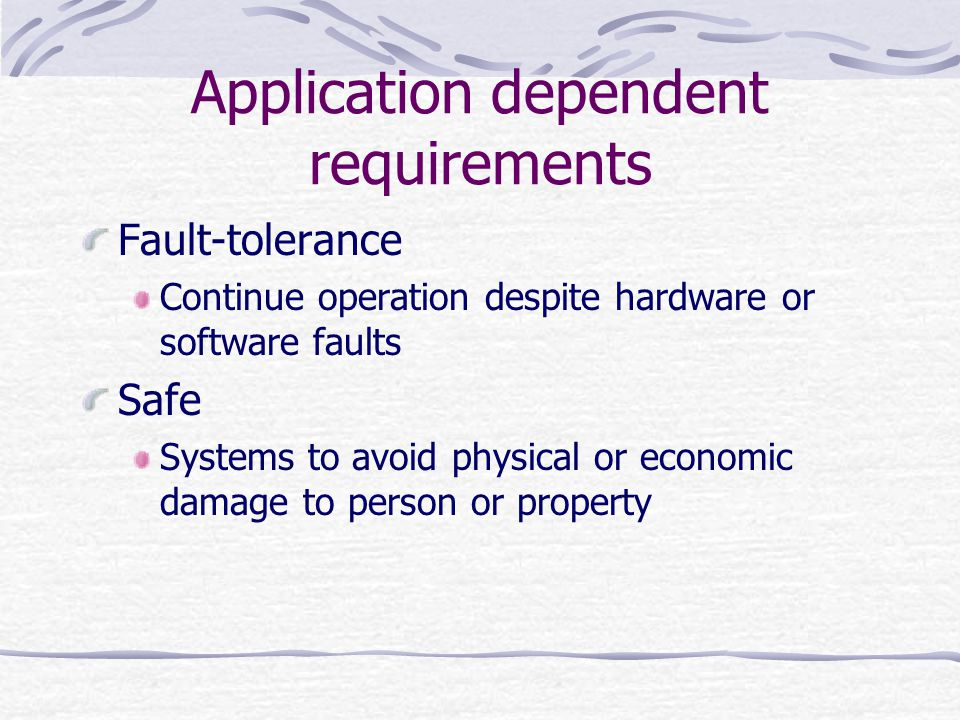 Application dependent requirements