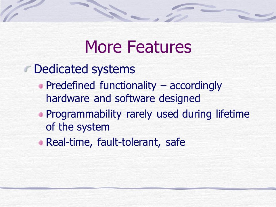 More Features Dedicated systems