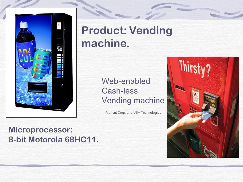 Product: Vending machine.