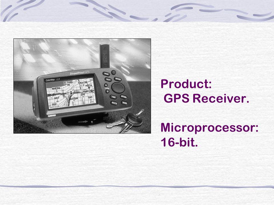 Product: GPS Receiver. Microprocessor: 16-bit.
