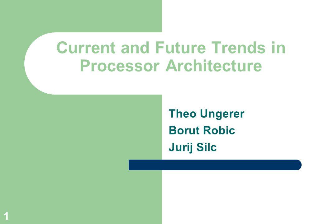 Current and Future Trends in Processor Architecture