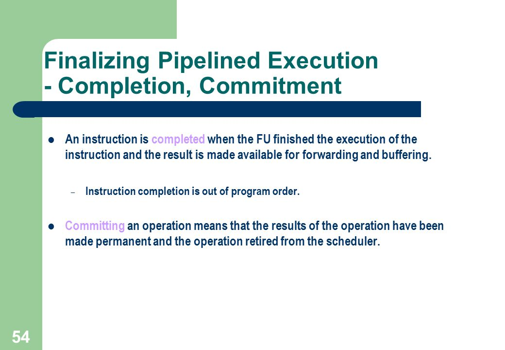 Finalizing Pipelined Execution - Completion, Commitment