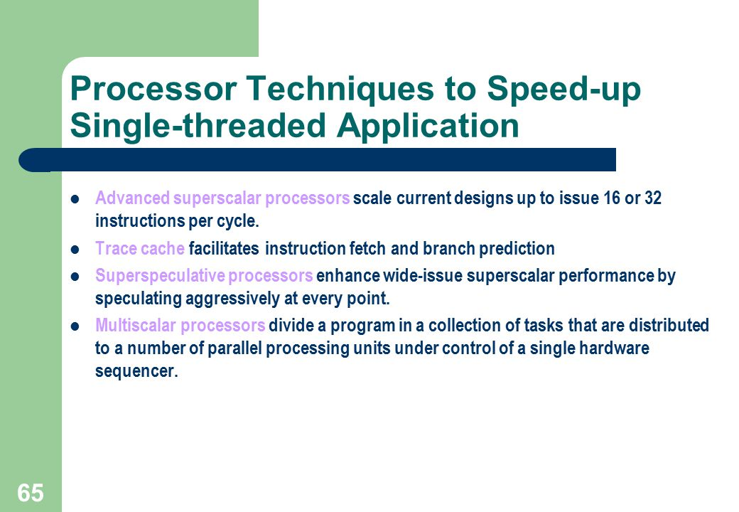 Processor Techniques to Speed-up Single-threaded Application
