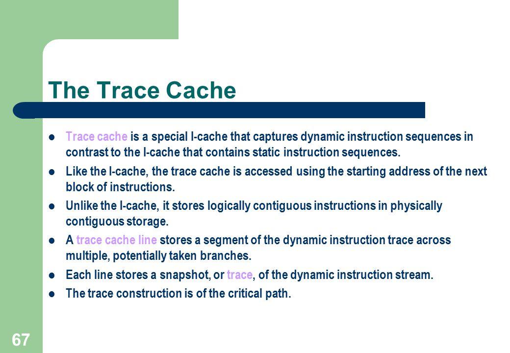 The Trace Cache