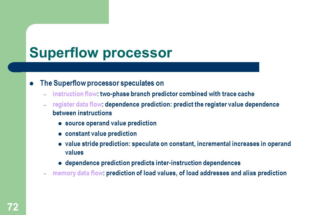 Superflow processor The Superflow processor speculates on
