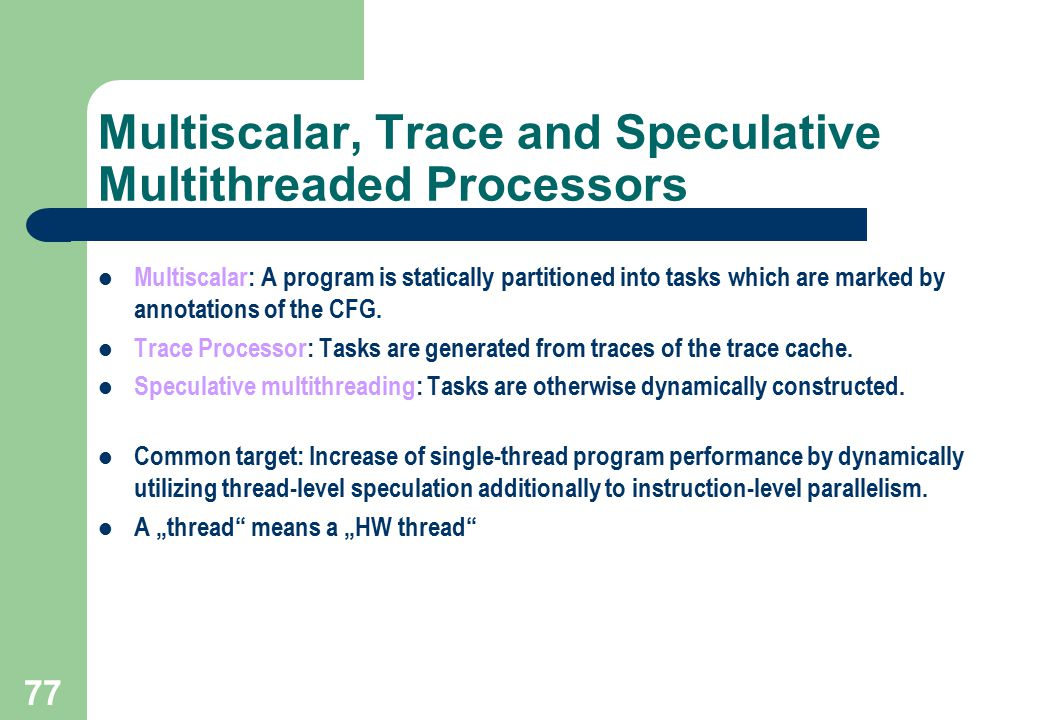 Multiscalar, Trace and Speculative Multithreaded Processors