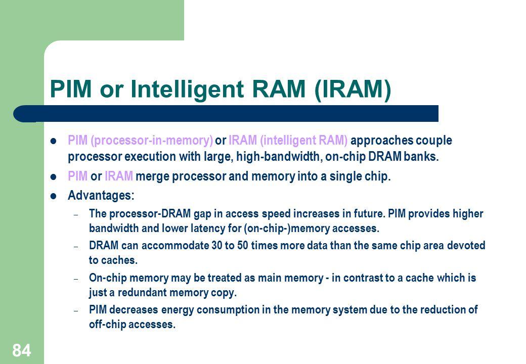 PIM or Intelligent RAM (IRAM)