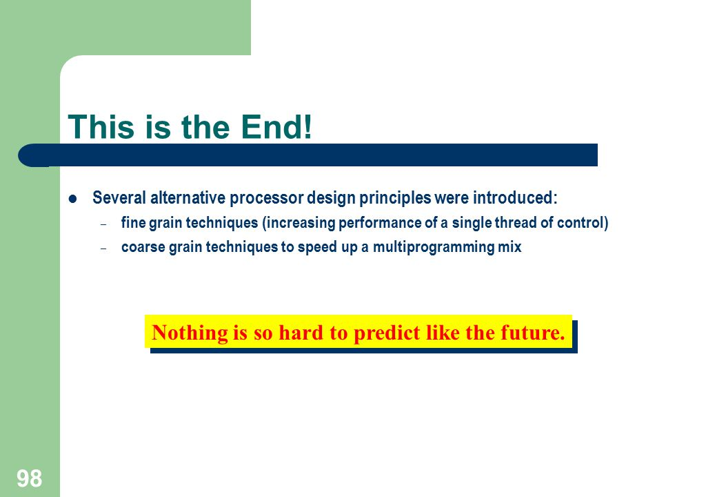 This is the End! Nothing is so hard to predict like the future.