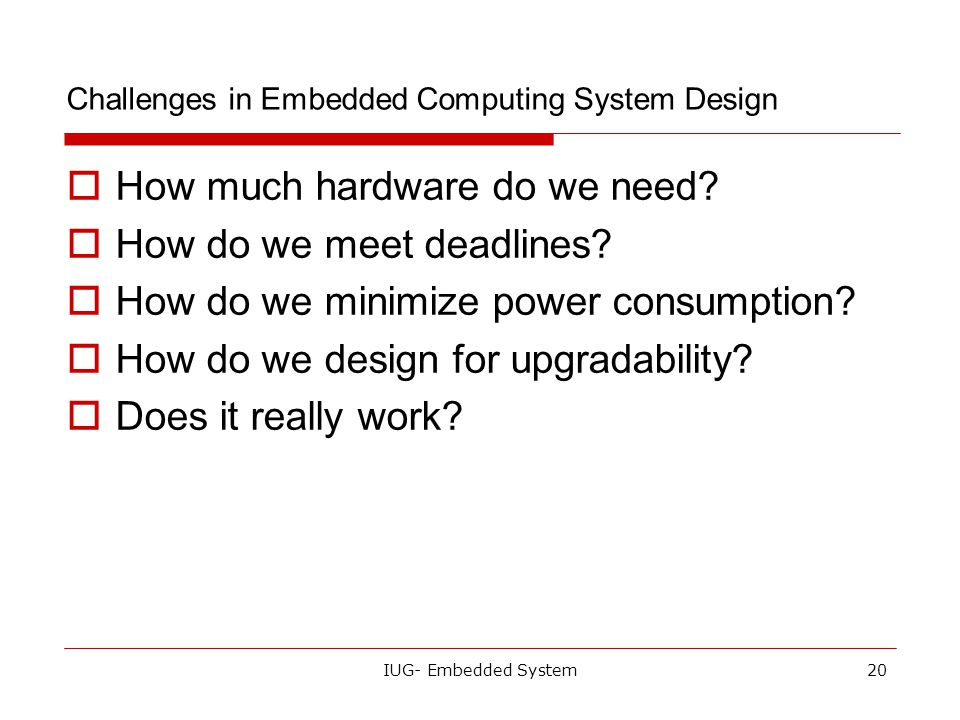 Challenges in Embedded Computing System Design
