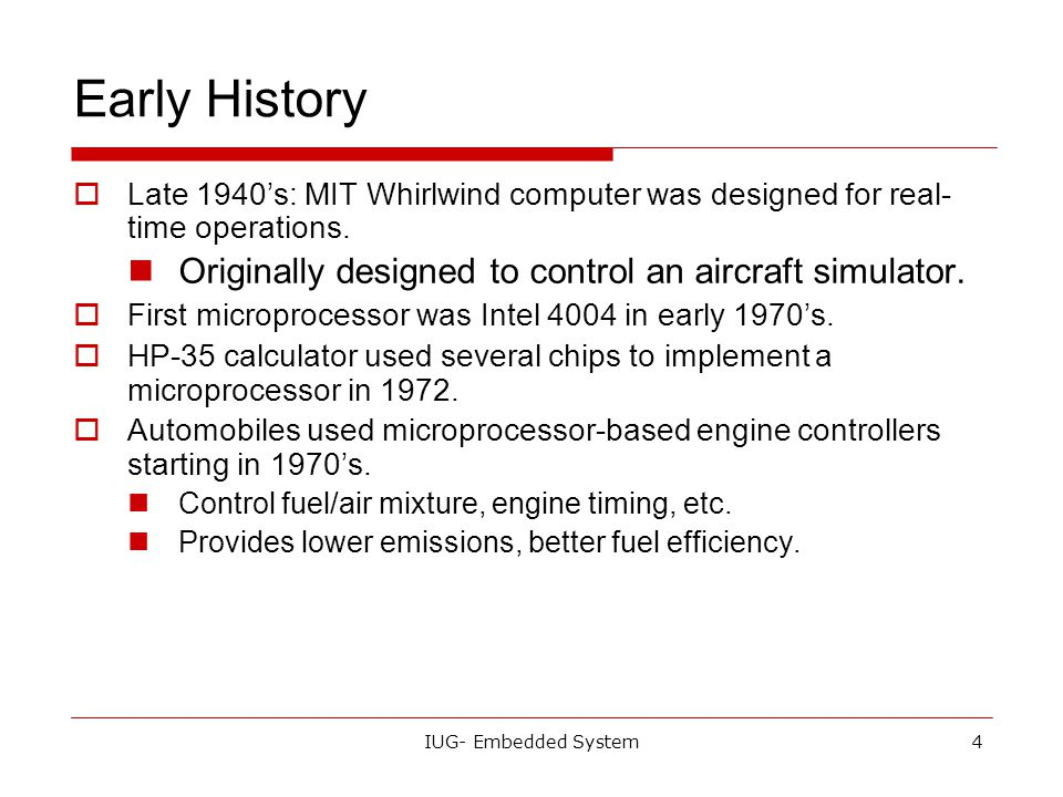 Early History Originally designed to control an aircraft simulator.