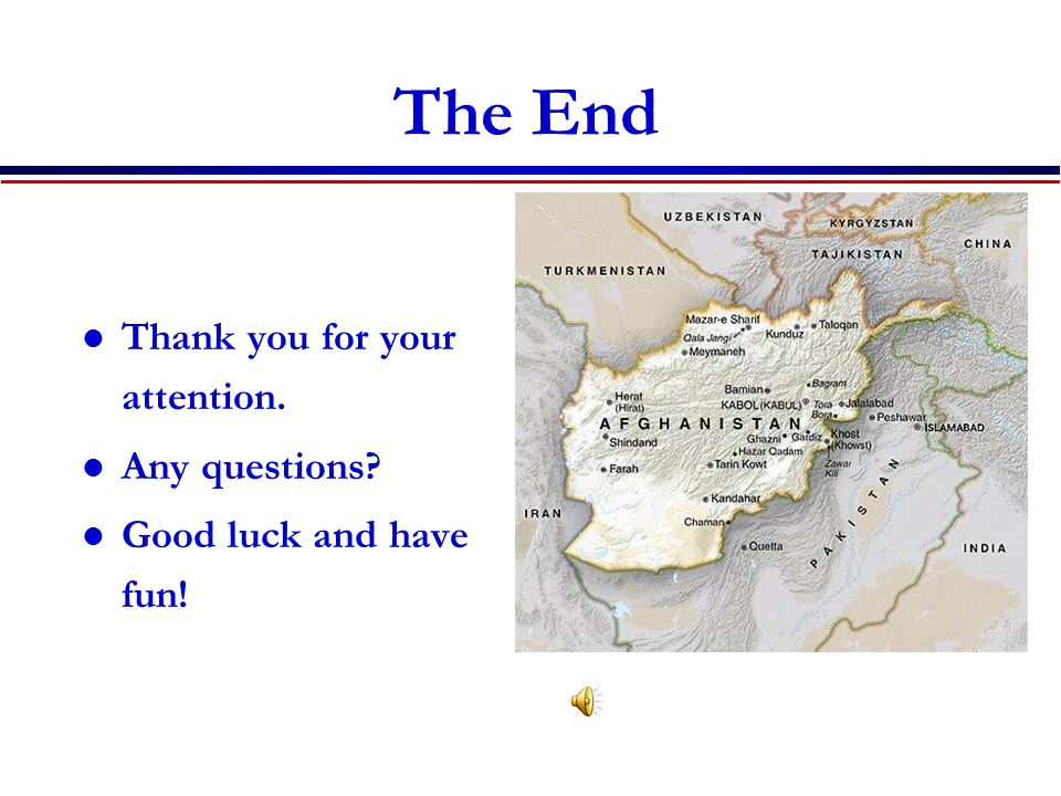 The End Thank you for your attention. Any questions