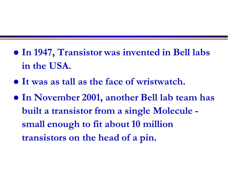 In 1947, Transistor was invented in Bell labs in the USA.